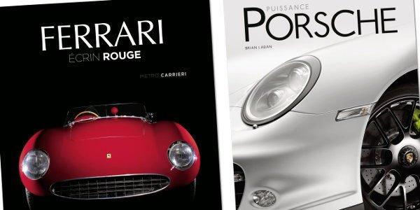 Livres : Ferrari, écrin rouge et Puissance Porsche